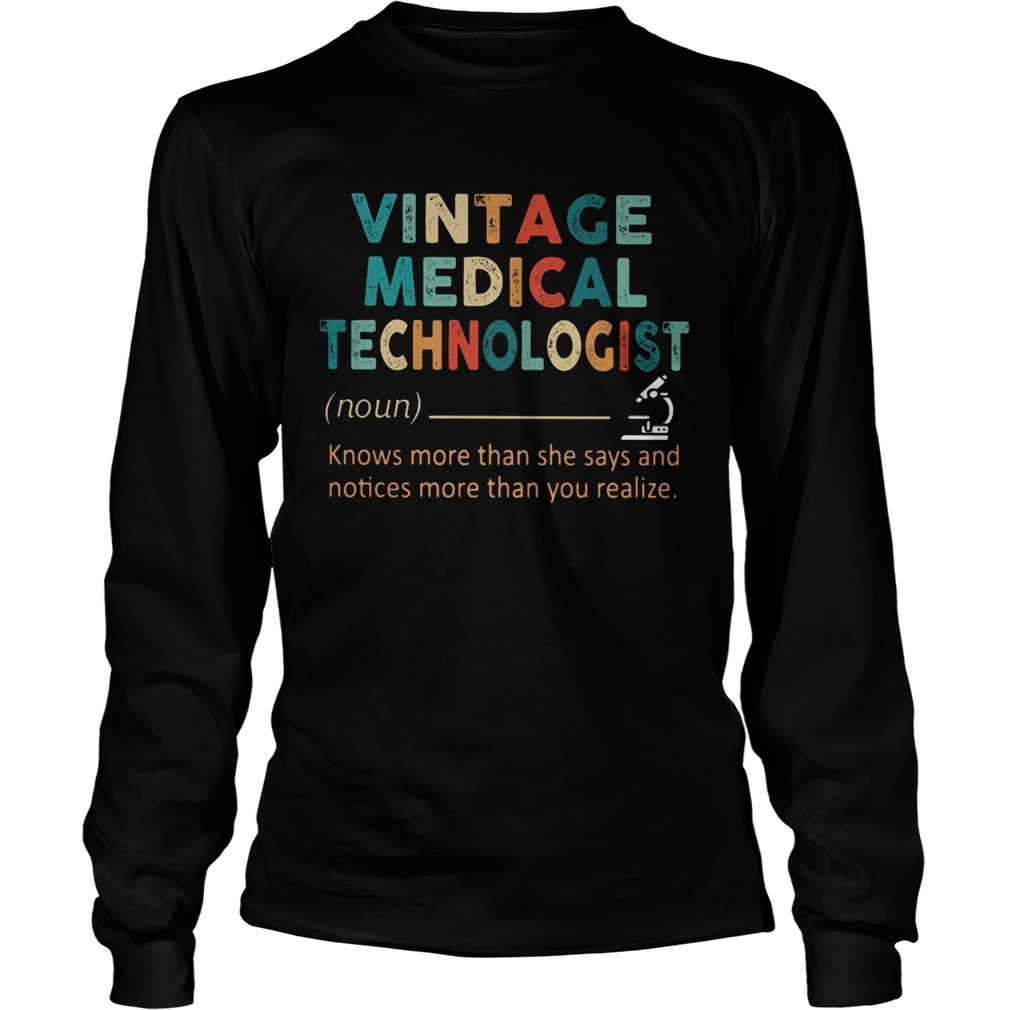 Vintage medical technologist noun knows more than he says and notices more than you realize  Long Sleeve