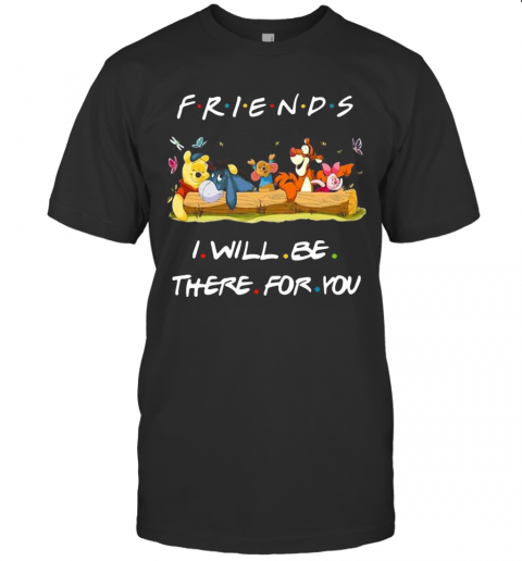 Winnie The Pooh Friends I Will Be There For You T-Shirt Classic Men's T-shirt