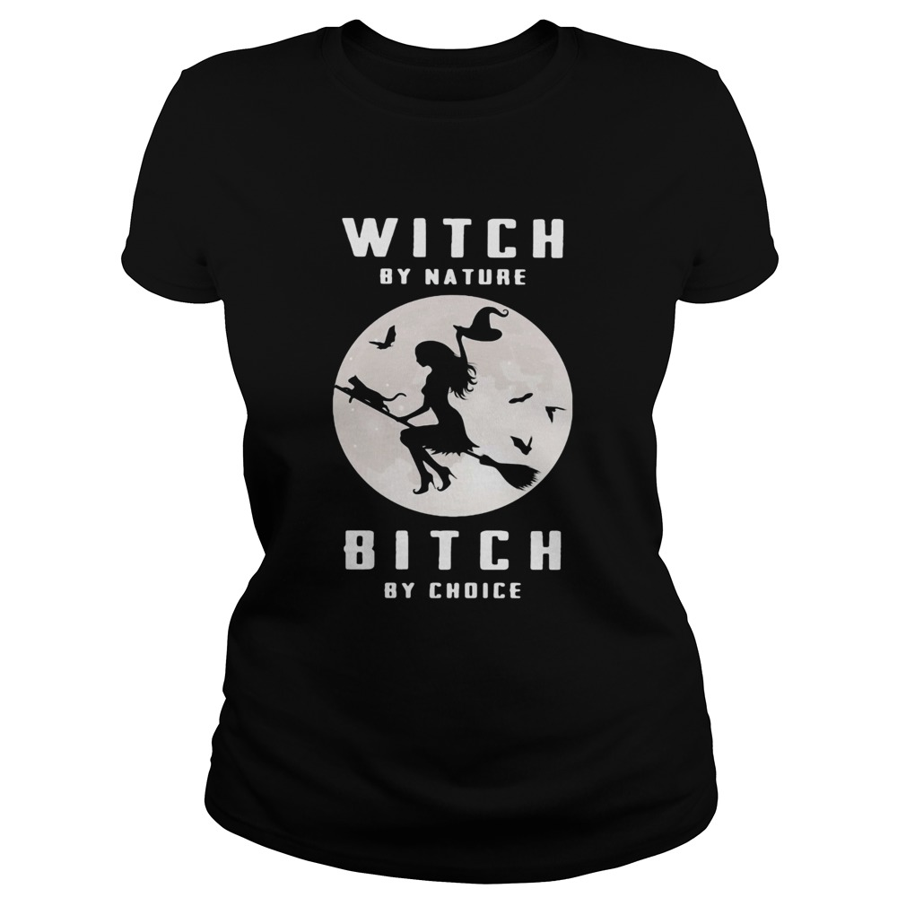 Witch by nature Bitch by choice Moon  Classic Ladies