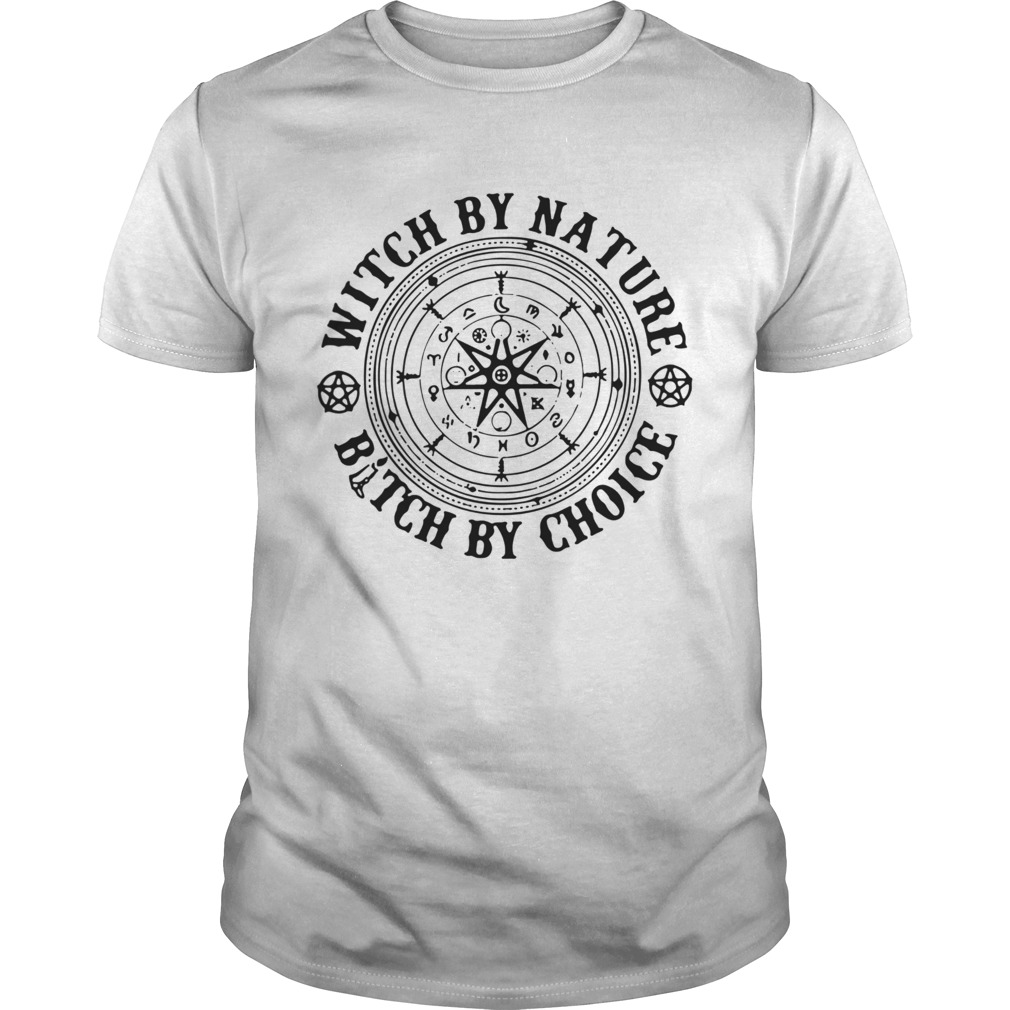 Witch By Nature Bitch By Choice  Unisex