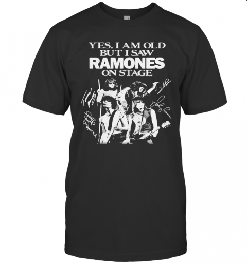Yes I Am Old But I Saw Ramones On Stage Signatures T-Shirt Classic Men's T-shirt