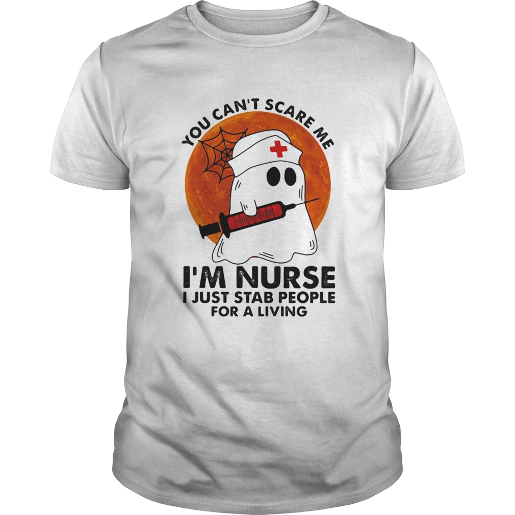 You Cant Scare Me Im Nurse I Just Stab People For A Living Ghost Sunset  Unisex