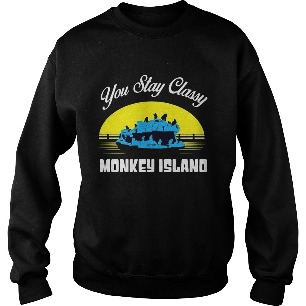 You Stay Classy Monkey Island  Sweatshirt