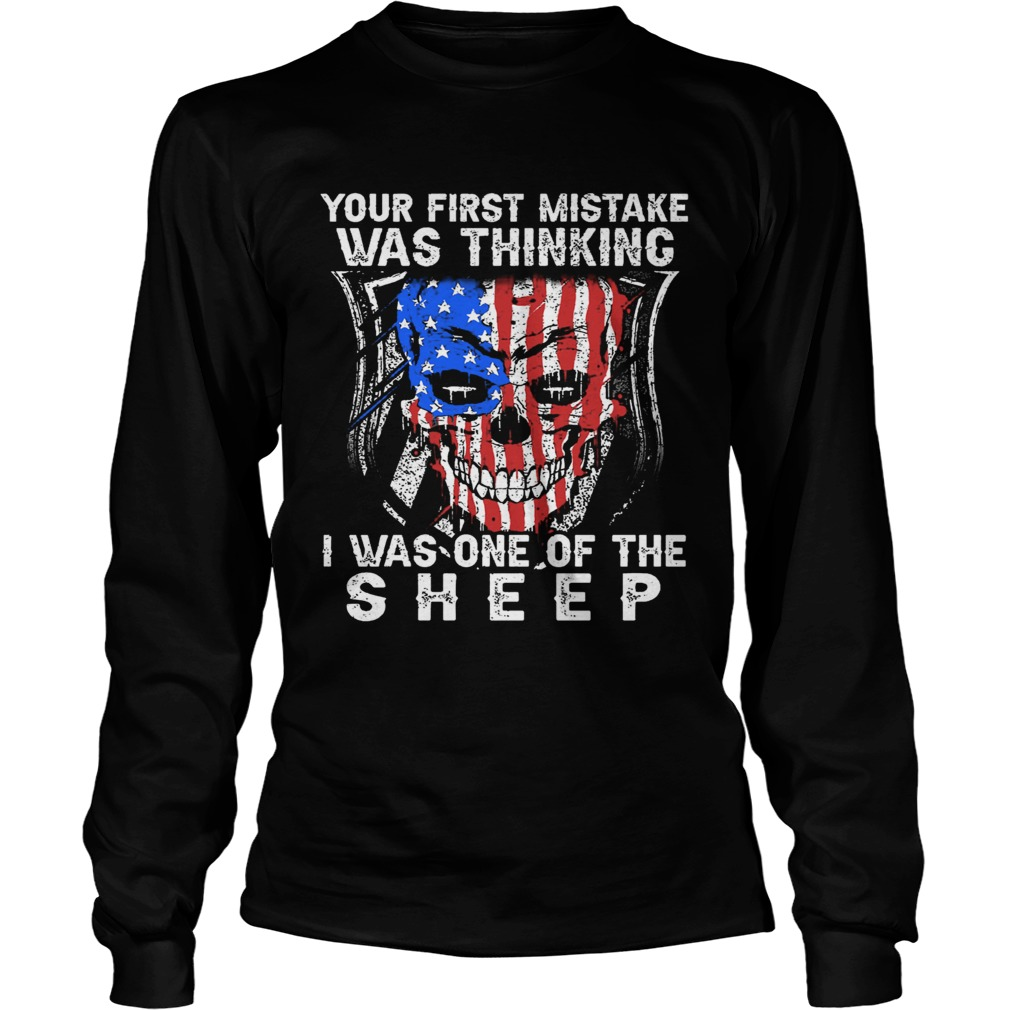 Your First Mistake Was Thinking I Was One Of The Sheep  Long Sleeve
