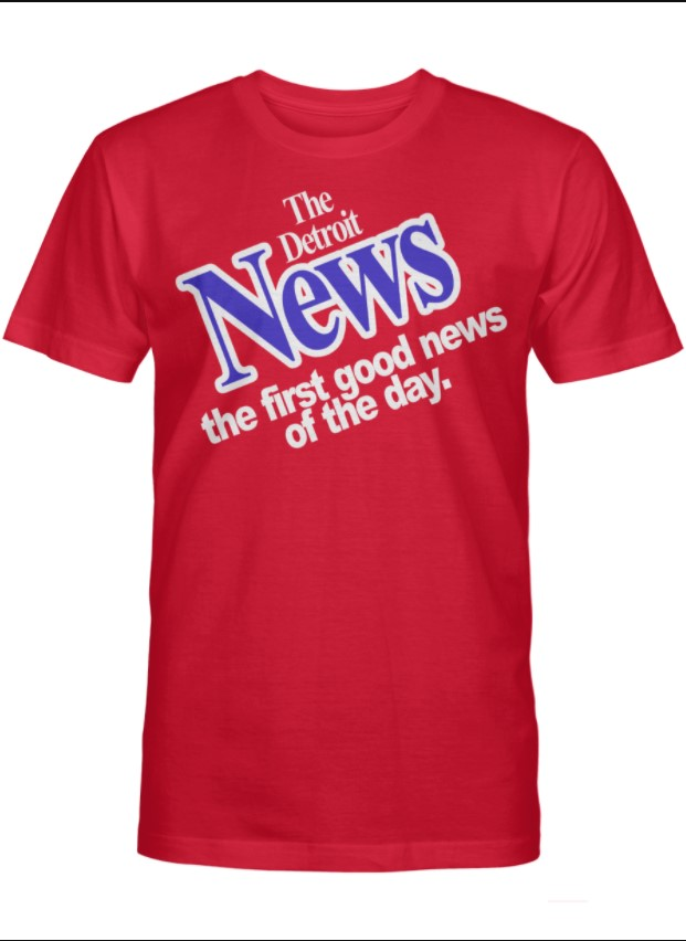 The Detroit News The First Good News Of The Day Official T-Shirt