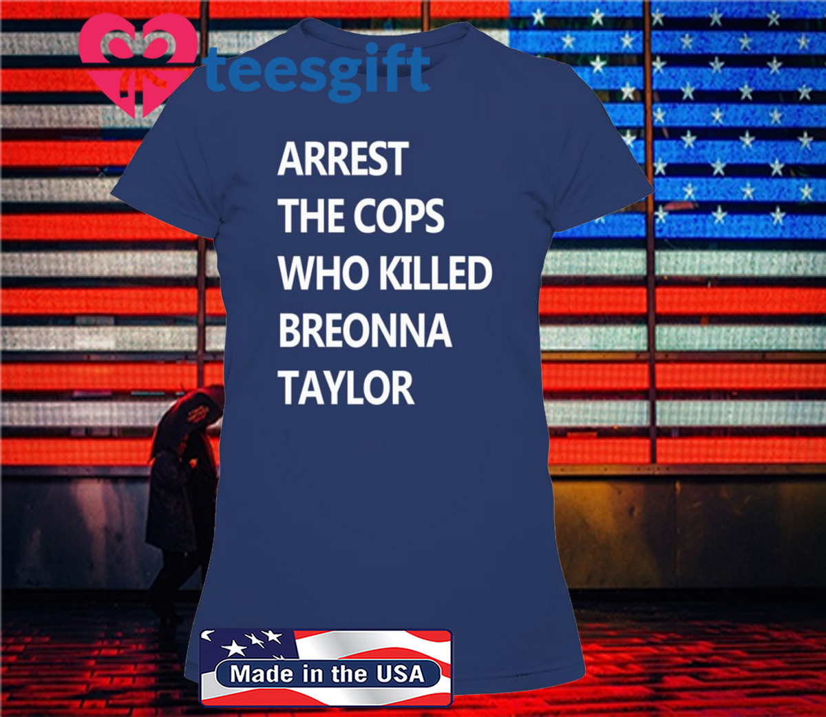 ARREST THE COPS WHO KILLED BREONNA TAYLOR 2020 SHIRT