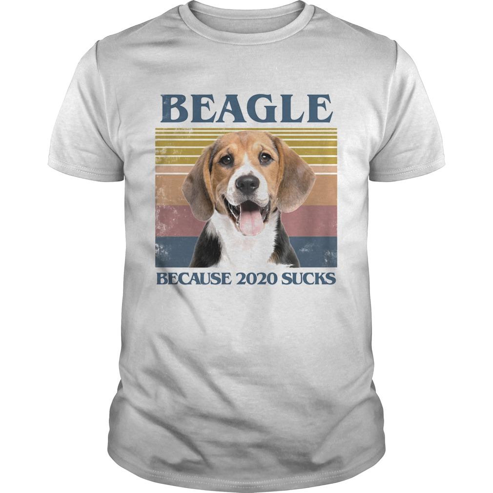 Beagle because 2020 sucks vintage retro  Unisex