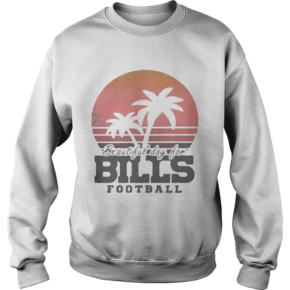 Beautiful day for bills football vintage retro  Sweatshirt