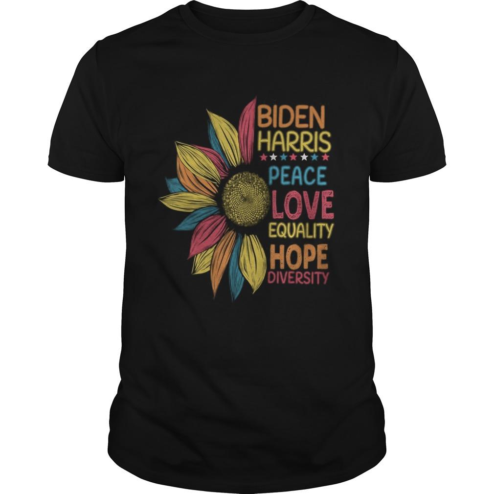 Biden Harris 2020 Peace Love Equality Hope Diversity  Unisex
