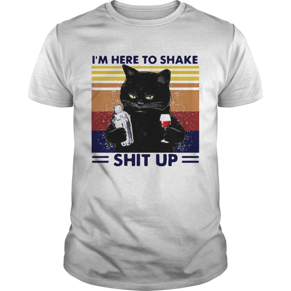 Black Cat Im Here To Shake Shit Up Vintage  Unisex