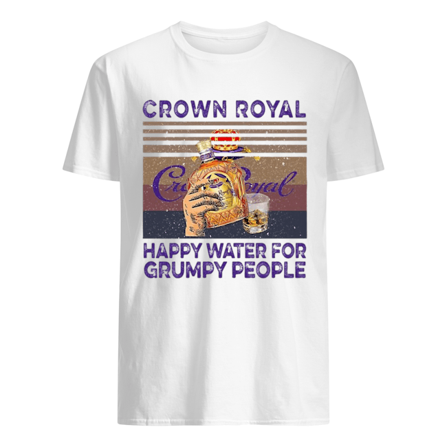 Crown Royal Happy Water For Grumpy People Vintage  Classic Men's T-shirt