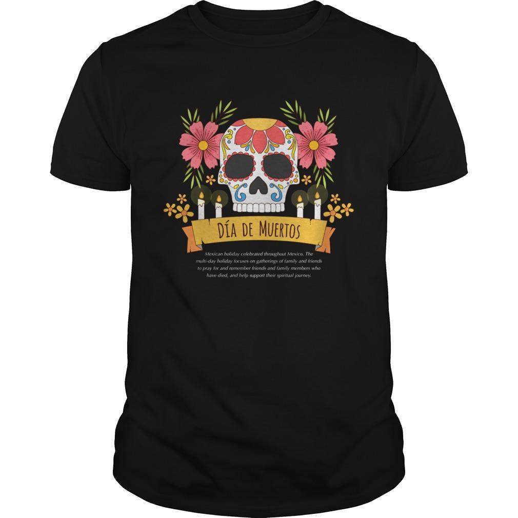 Dia De Muertos Sugar Skull Mexican Holiday  Unisex