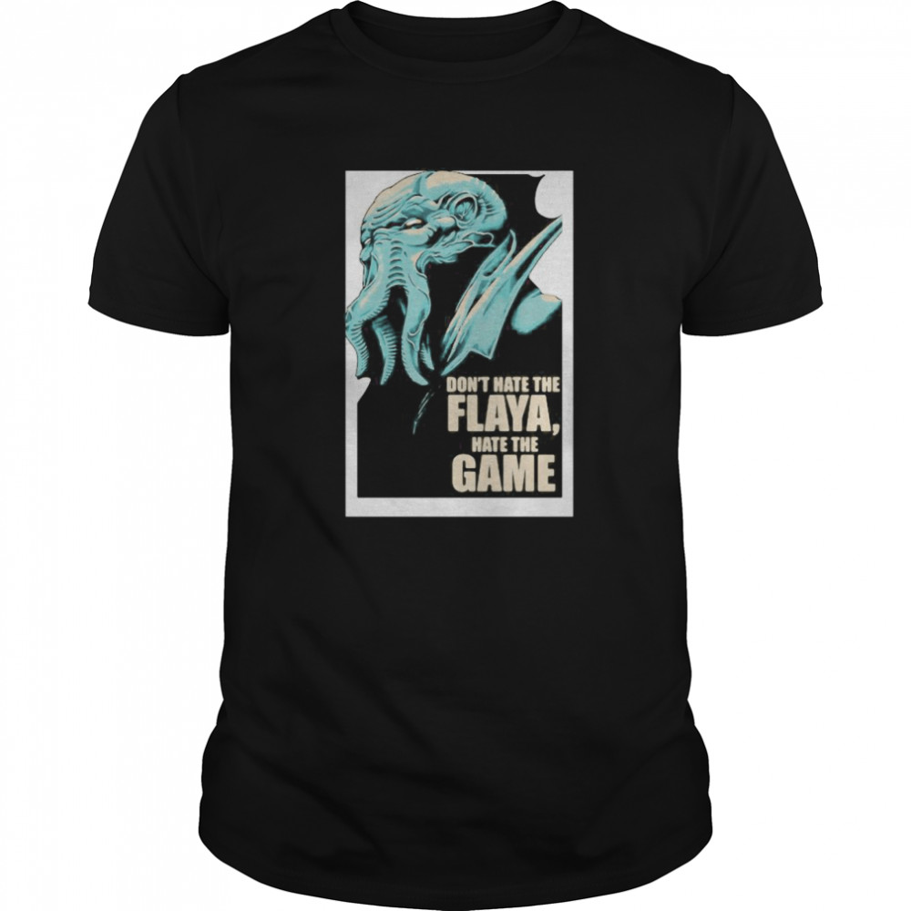Don't Hate The Flaya Hate The Game Mind Flayer Dungeons Dragons And Dice  Classic Men's T-shirt