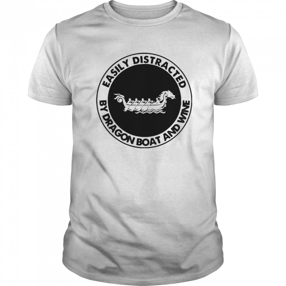 Easily distracted by dragon boat and wine  Classic Men's T-shirt