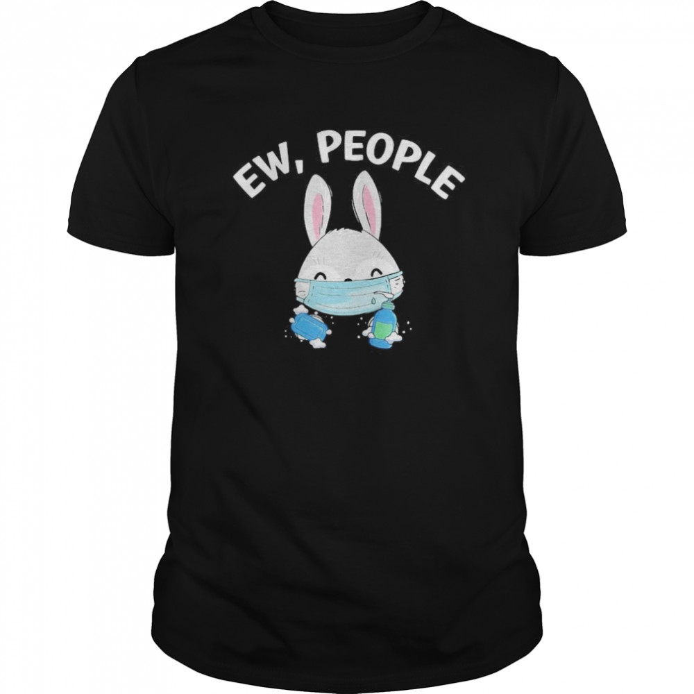 Ew People Rabbit Wearing A Face Mask With Hand Sanitiz  Classic Men's T-shirt