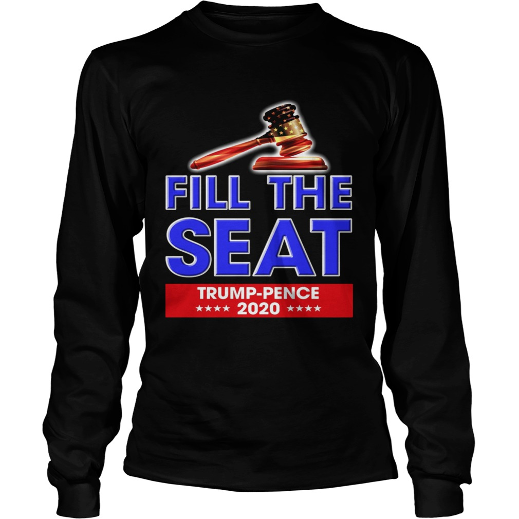Fill The Seat Trump Pence 2020  Long Sleeve