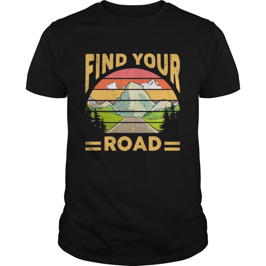 Find Your Road Vintage Retro  Unisex