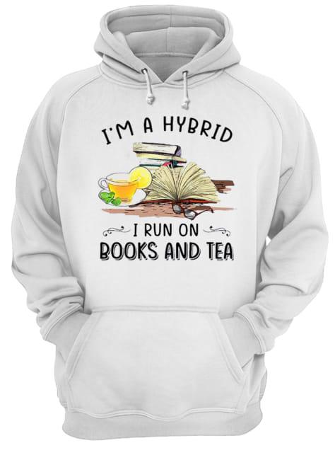 I'm A Hybrid I Run On Books And  Unisex Hoodie