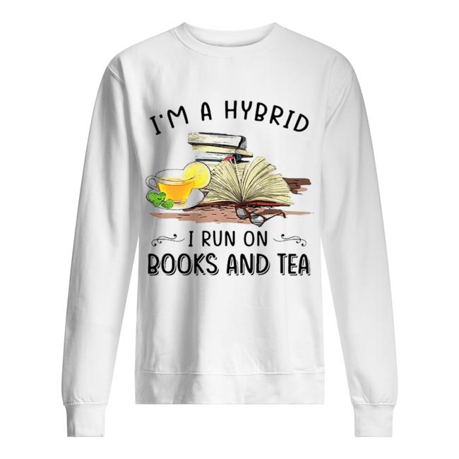 I'm A Hybrid I Run On Books And  Unisex Sweatshirt
