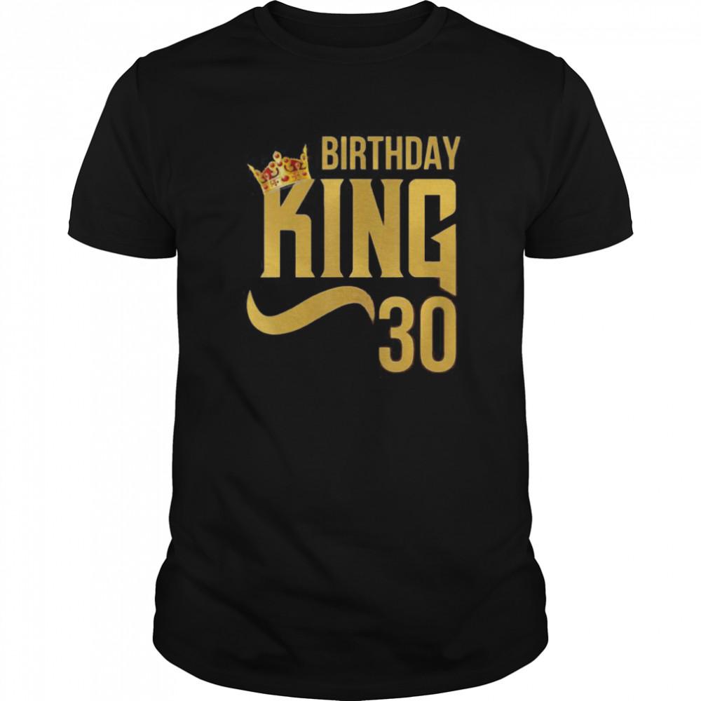 King Birthday 30 Crown Party  Classic Men's T-shirt