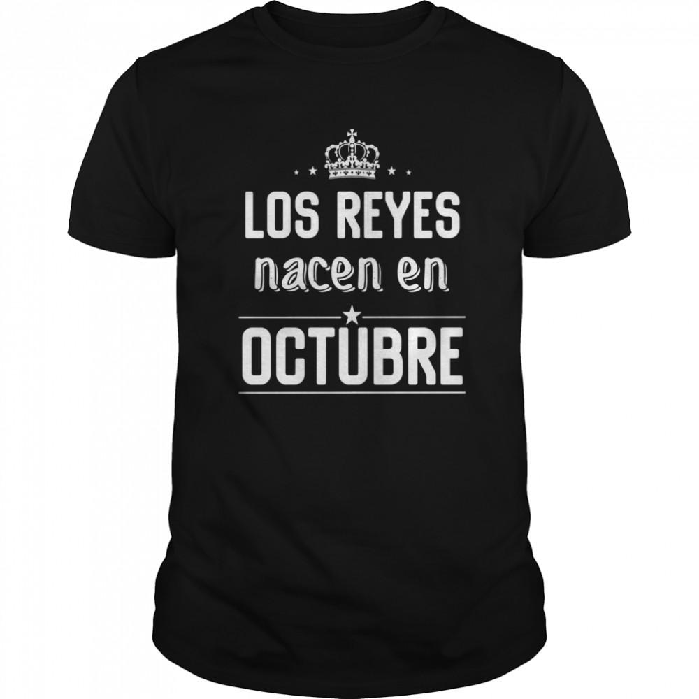 Los Reyes Nacen En Octubre  Classic Men's T-shirt