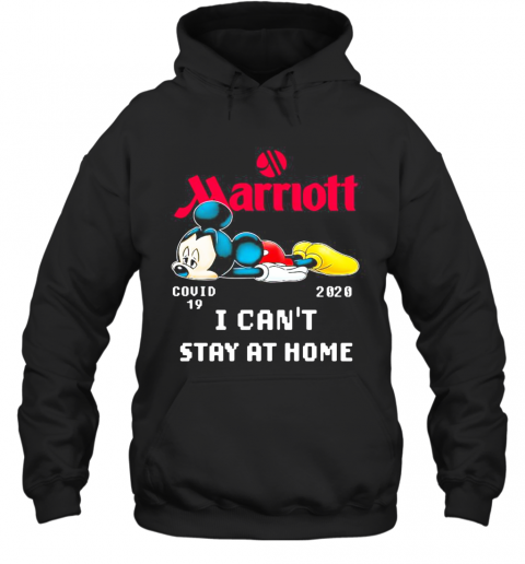 Mickey Mouse Marriott I Can'T Stay At Home Covid 19 2020 T-Shirt Unisex Hoodie
