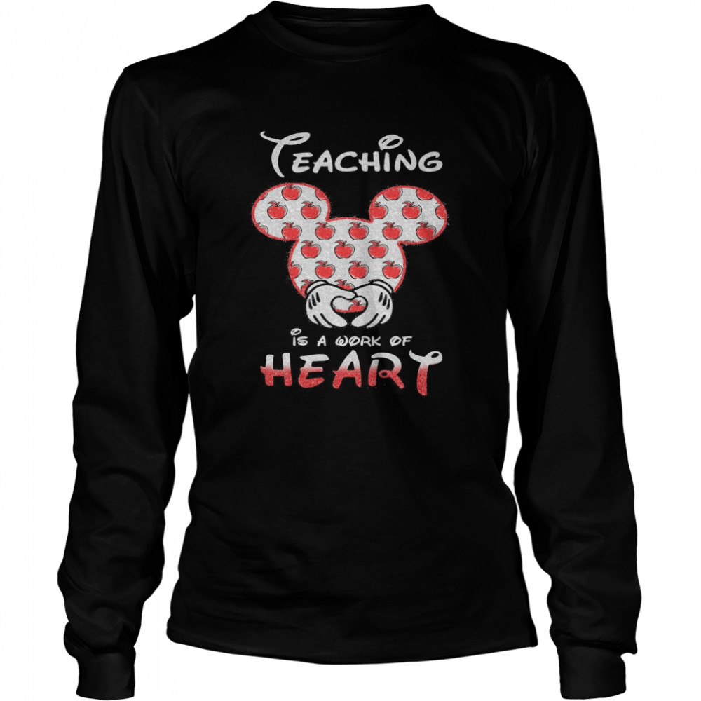 Mickey Mouse Teaching Is A Work Of Heart  Long Sleeved T-shirt
