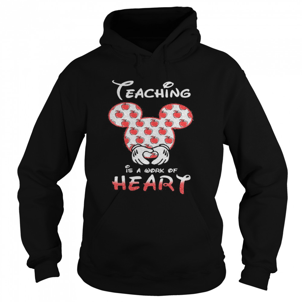 Mickey Mouse Teaching Is A Work Of Heart  Unisex Hoodie