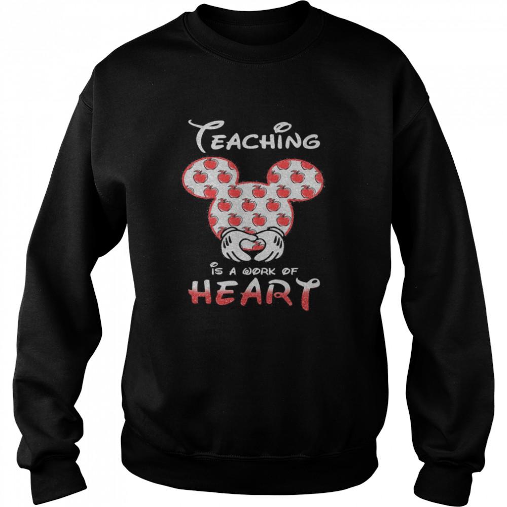 Mickey Mouse Teaching Is A Work Of Heart  Unisex Sweatshirt