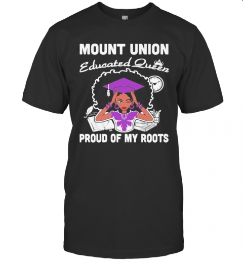 Mount Union Educated Queen Proud Of My Roots T-Shirt Classic Men's T-shirt