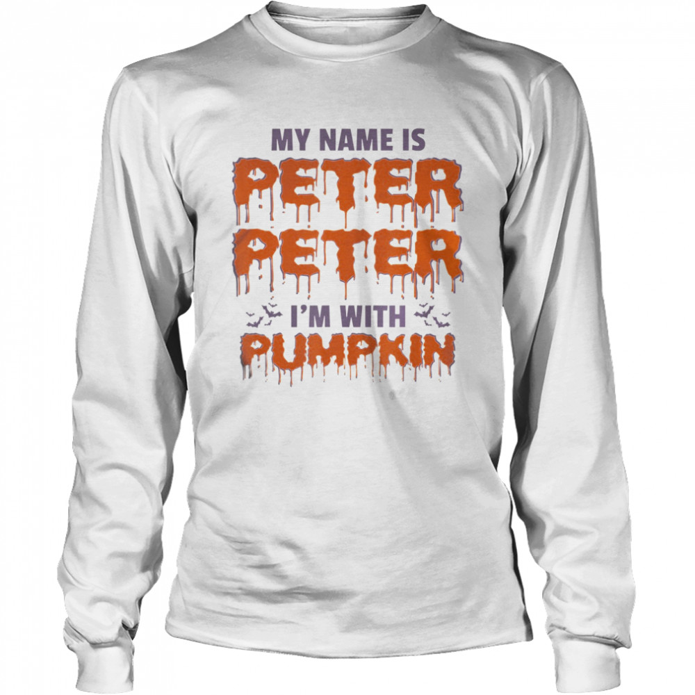 My Name is Peter Peter  I'm With Pumpkin cute Halloween  Long Sleeved T-shirt