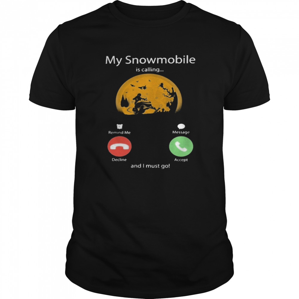 My Snowmobile Is Calling And I Must Go Moon Halloween  Classic Men's T-shirt