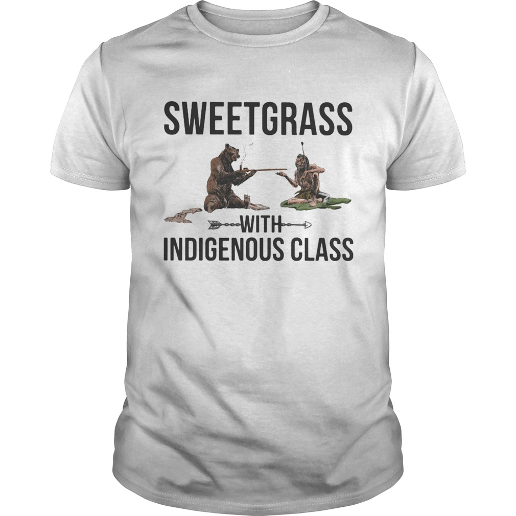 Native and bear sweetgrass with indigenous class  Unisex