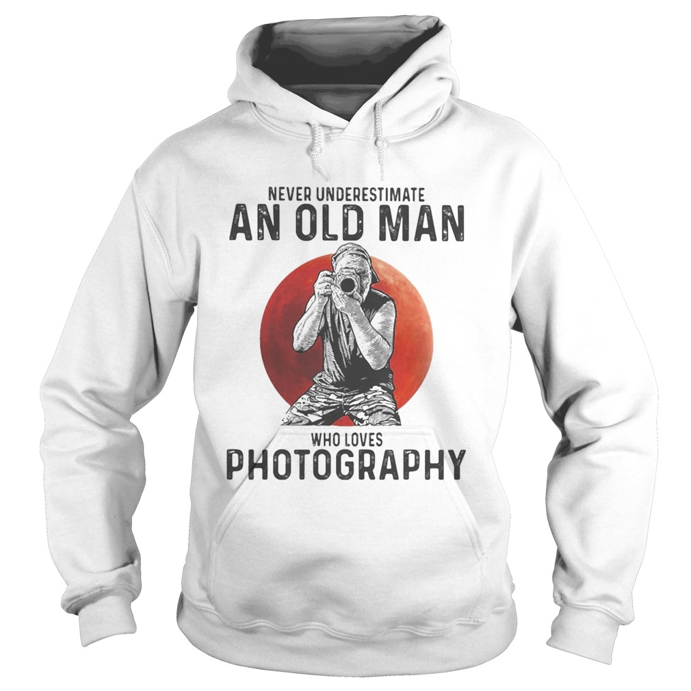 Never underestimate an old man who loves photography sunset  Hoodie