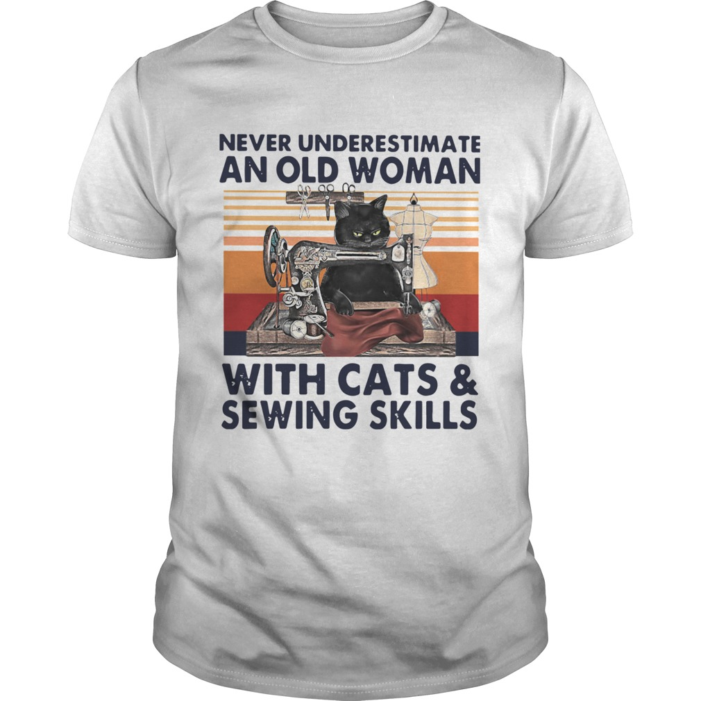 Never Underestimate An Old Woman With Cats And Sewing Skills Vintage  Unisex