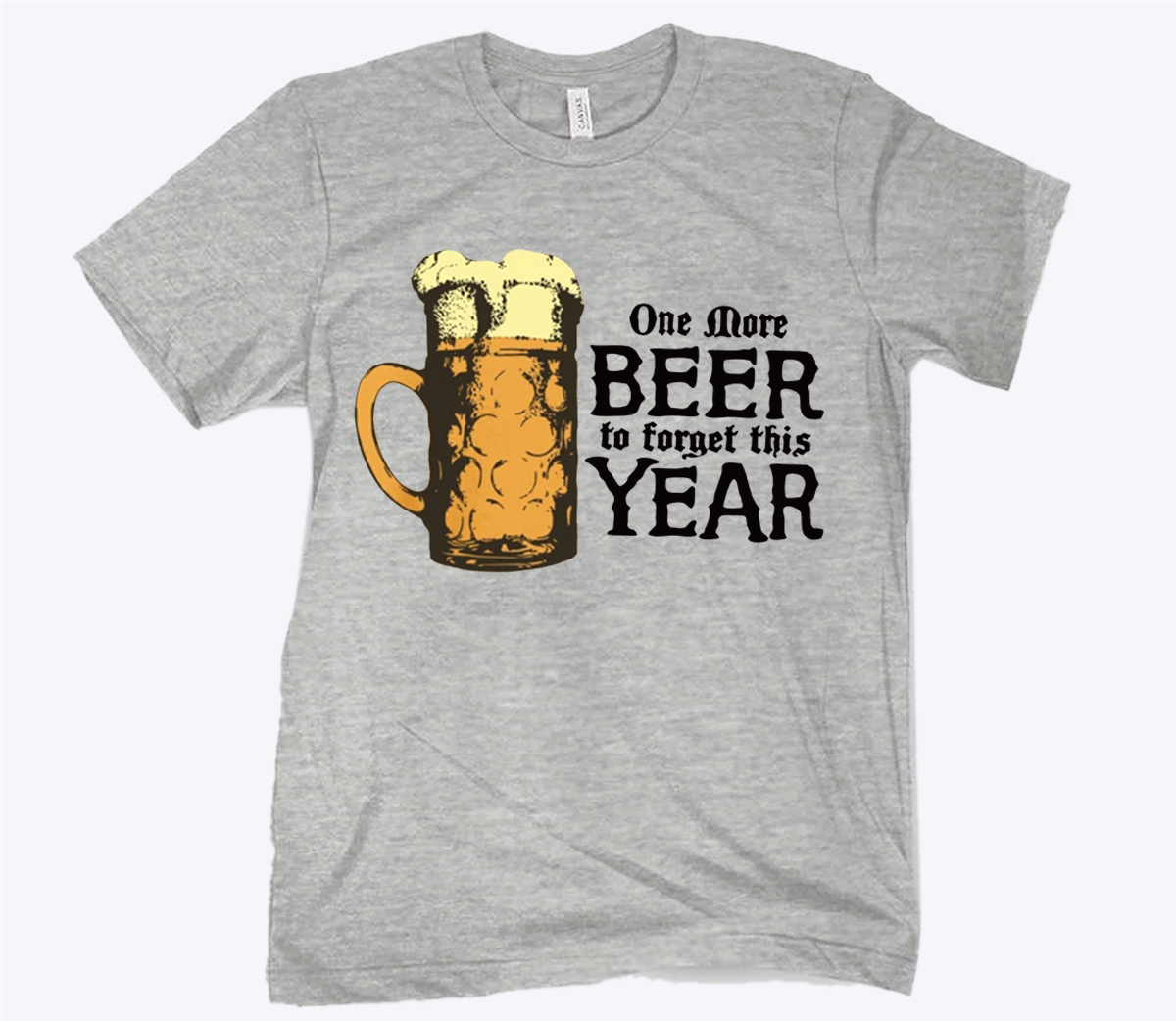 One More Beer To Torget Year T-Shirt