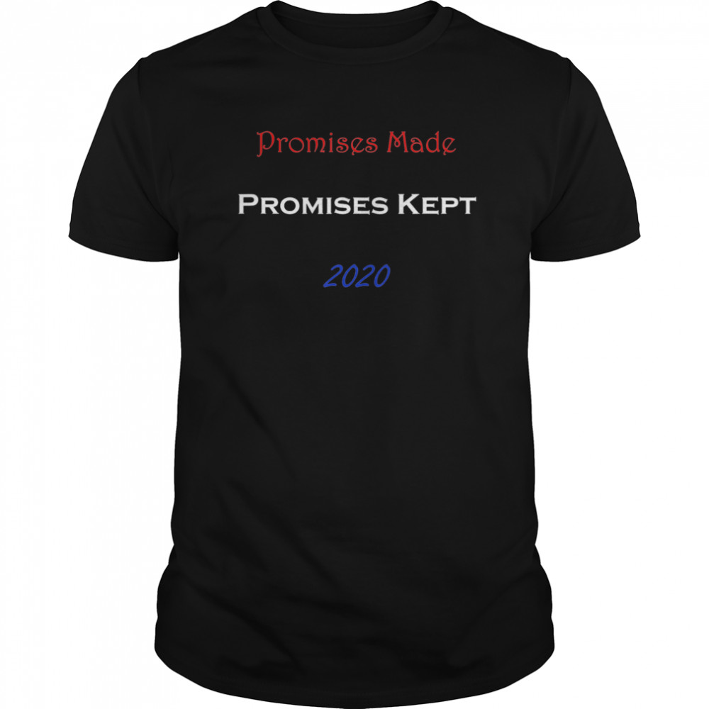 Promises Made Promises Kept 2020  Classic Men's T-shirt