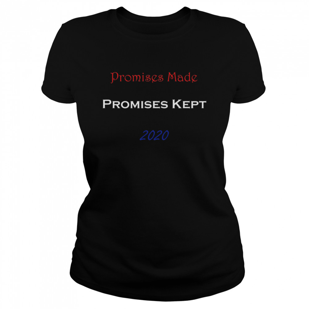 Promises Made Promises Kept 2020  Classic Women's T-shirt