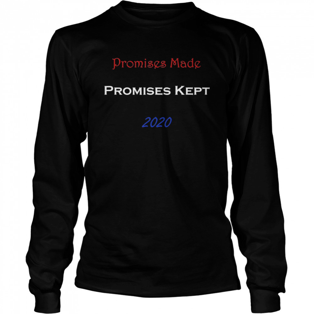Promises Made Promises Kept 2020  Long Sleeved T-shirt