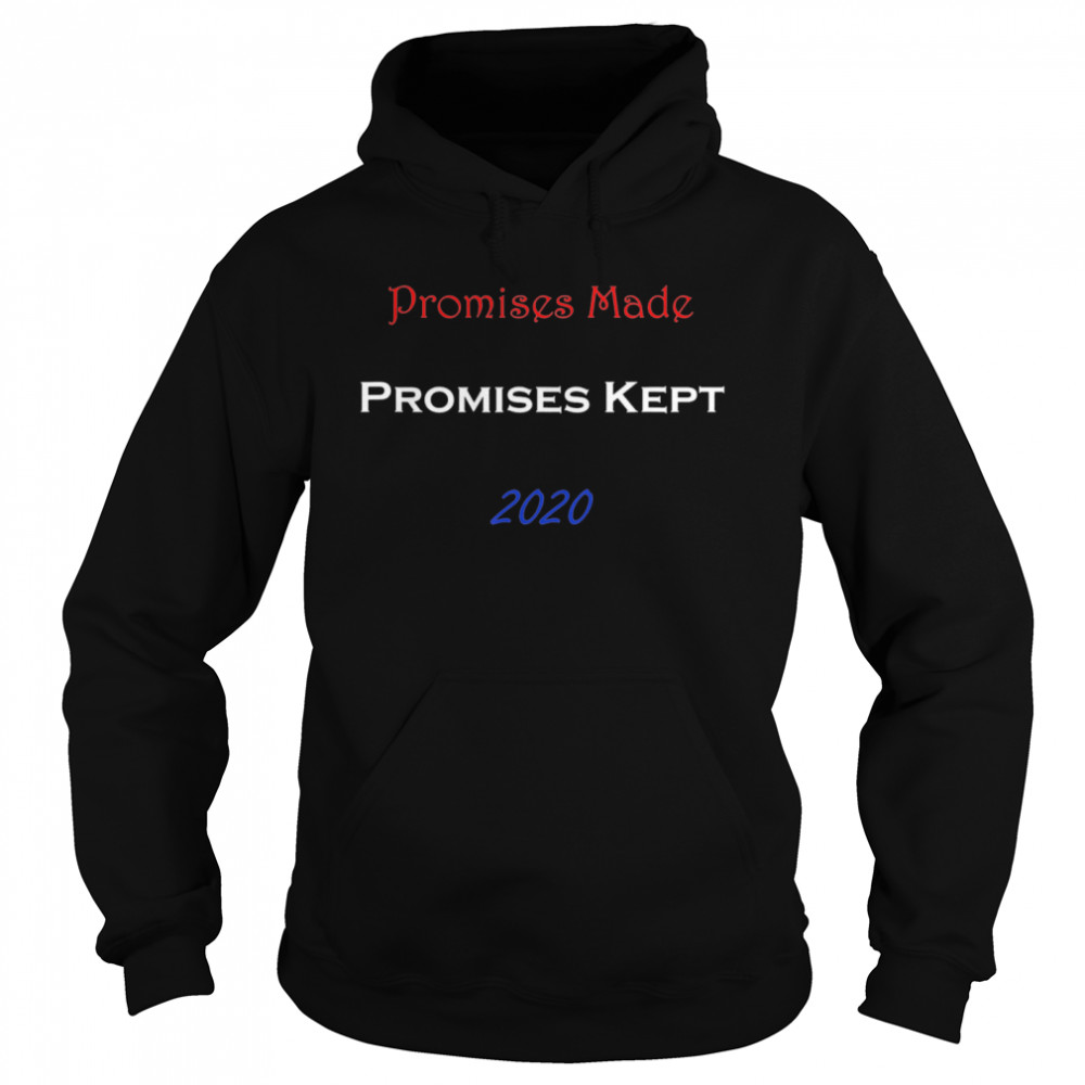 Promises Made Promises Kept 2020  Unisex Hoodie