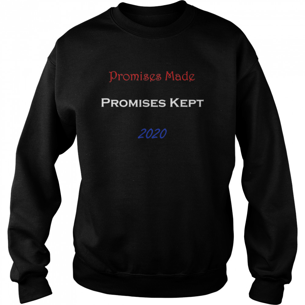 Promises Made Promises Kept 2020  Unisex Sweatshirt