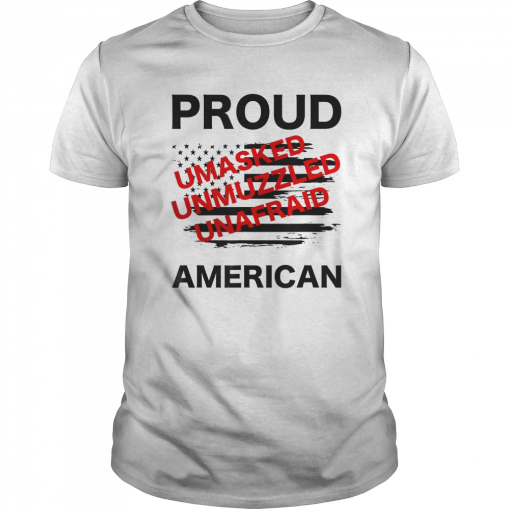 Proud Umasked Unmuzzled unafraid American Patriotic  Classic Men's T-shirt