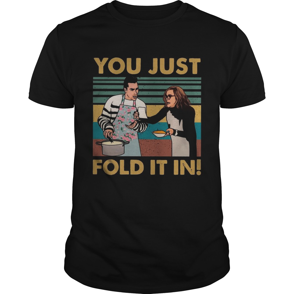 Schitts Creek Fold You Just Fold It In Vintage  Unisex