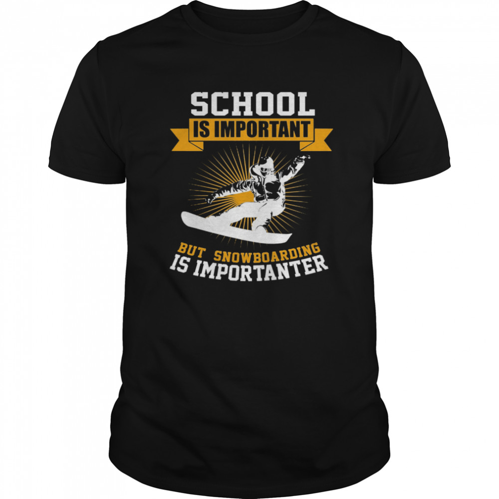 School Is Important But Snowboarding Is Importanter  Classic Men's T-shirt