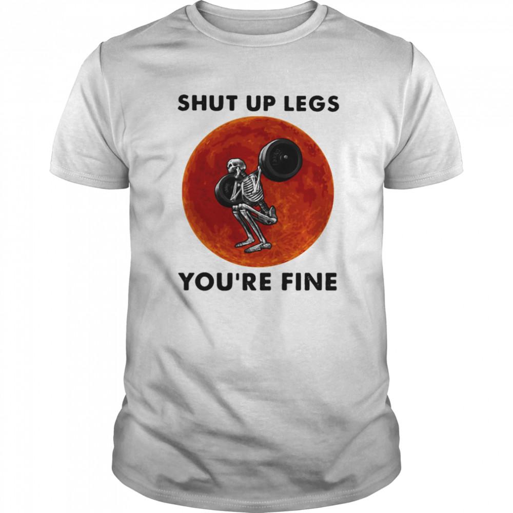 Shut Up Legs You're Fine Skeleton Weight Lifting Sunset Halloween  Classic Men's T-shirt