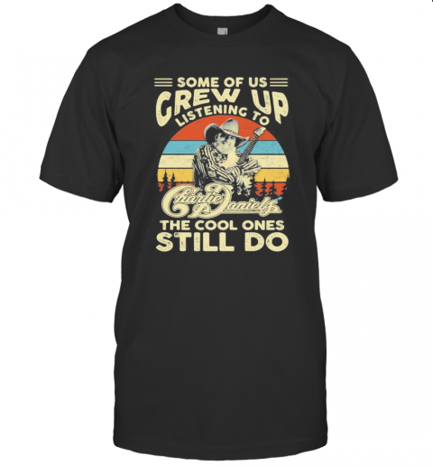Some Of Us Grew Up Listening To Charlie Daniels The Cool Ones Still Do Vintage Retro T-Shirt Classic Men's T-shirt