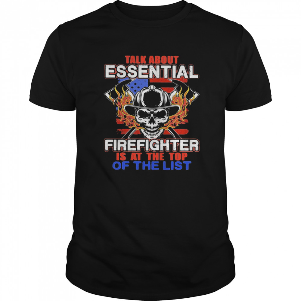 Talk About Essential Firefighter Is At The Top Of The List Halloween  Classic Men's T-shirt