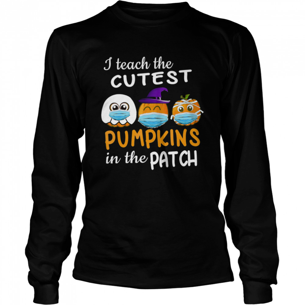 Teachers Gift Cutest Pumpkins patch Halloween Face Mask  Long Sleeved T-shirt