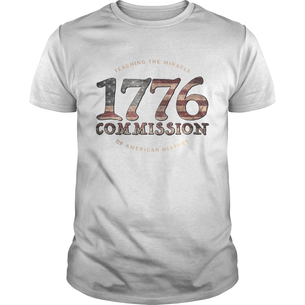 The 1776 Commission Teaching the Miracle of American History  Unisex