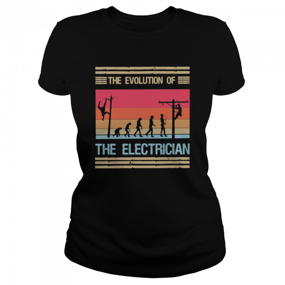The Evolution Of The Electrician  Classic Women's T-shirt